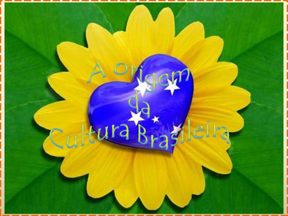 A origem da Cultura Brasileira
