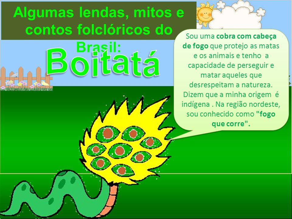 Algumas lendas, mitos e contos folclóricos do Brasil: