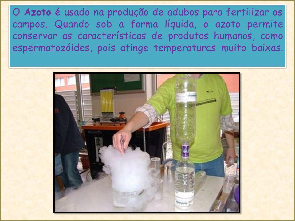 O Azoto é usado na produção de adubos para fertilizar os campos