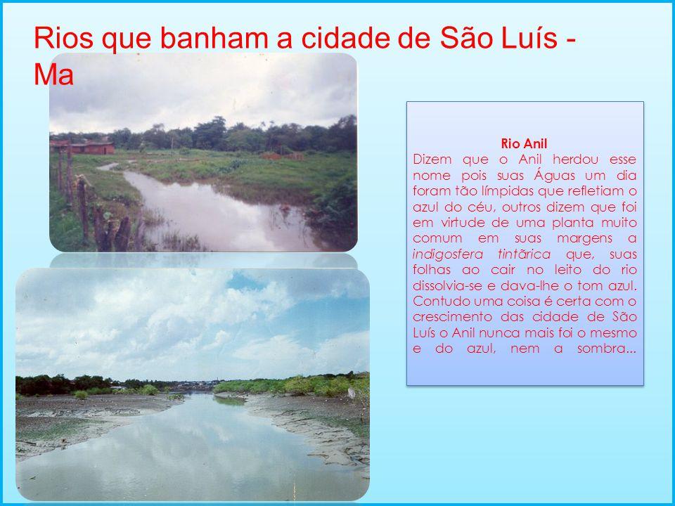Rios que banham a cidade de São Luís - Ma