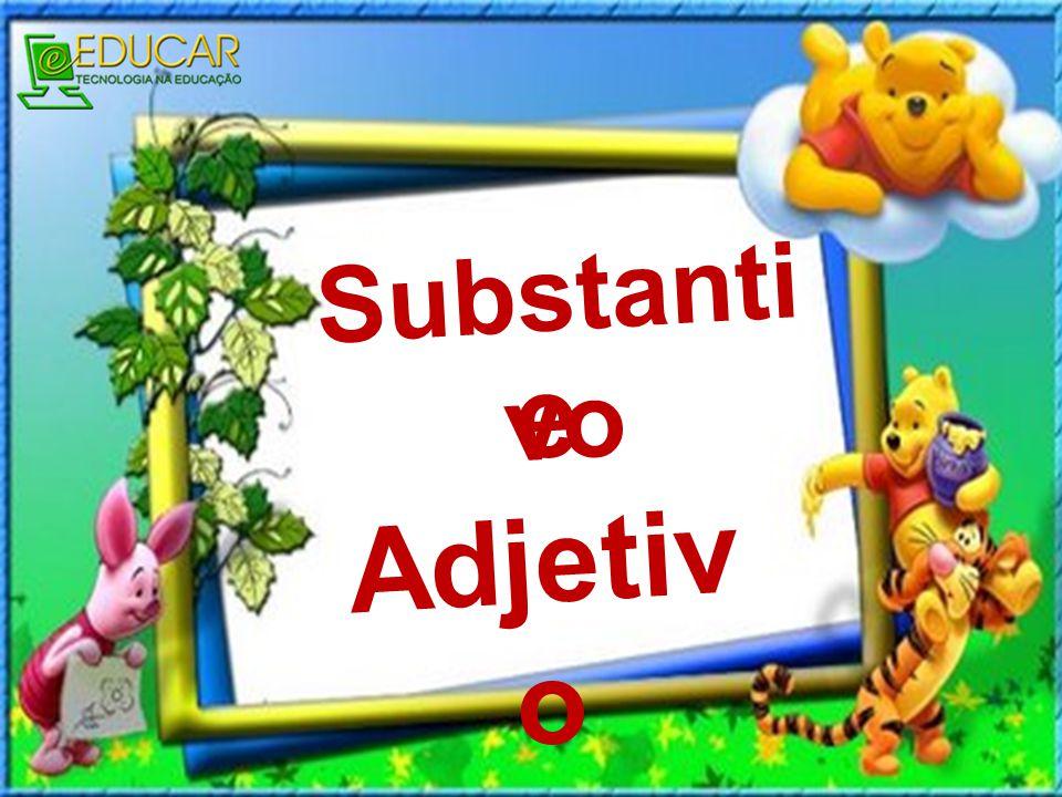 Substantivo e Adjetivo