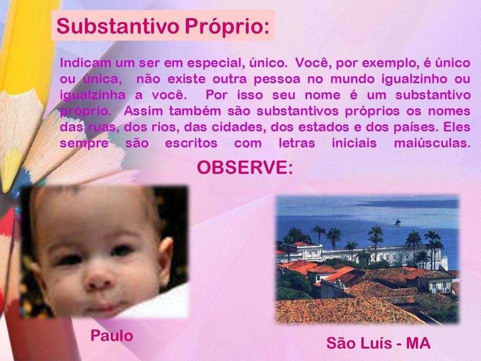 Substantivo Próprio: OBSERVE: Paulo São Luís - MA
