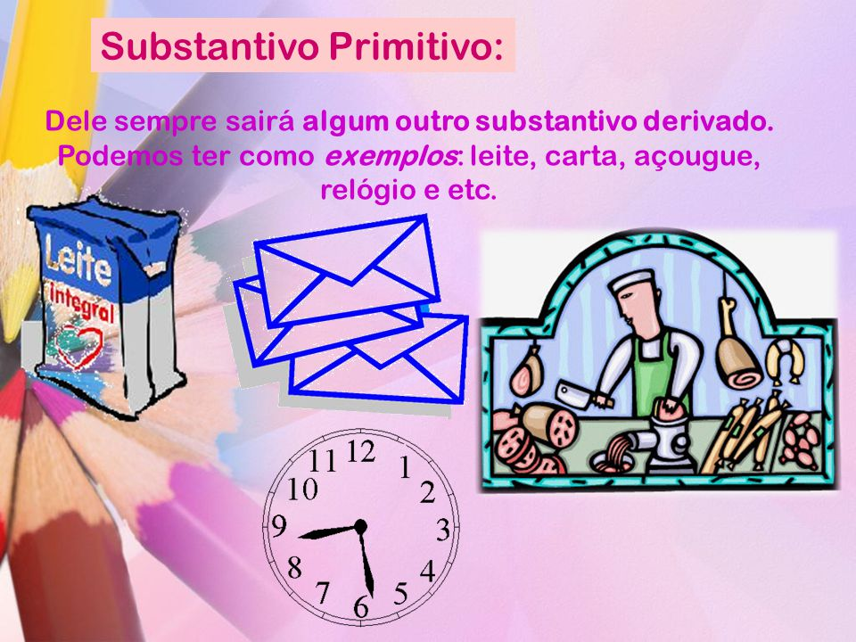 Substantivo Primitivo: