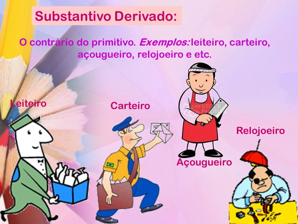 Substantivo Derivado: