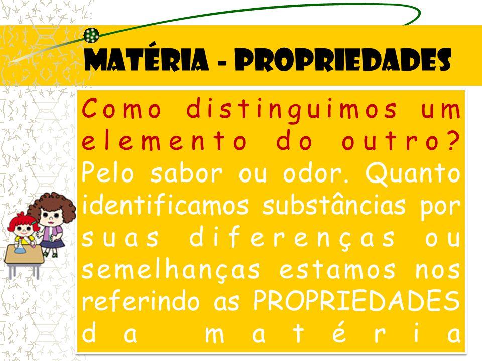 Matéria - propriedades