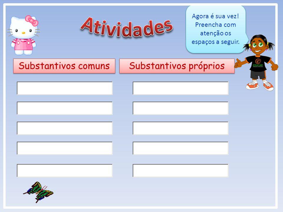 Atividades Substantivos comuns Substantivos próprios
