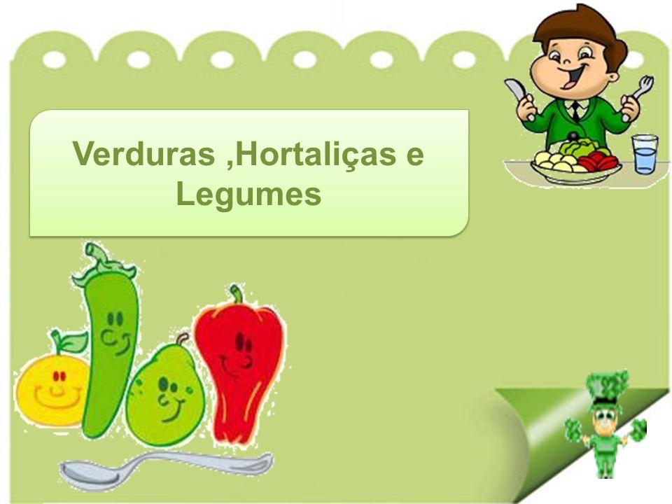 Verduras ,Hortaliças e Legumes