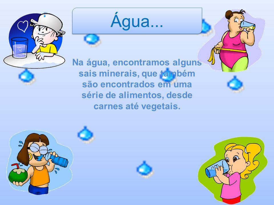 Água...