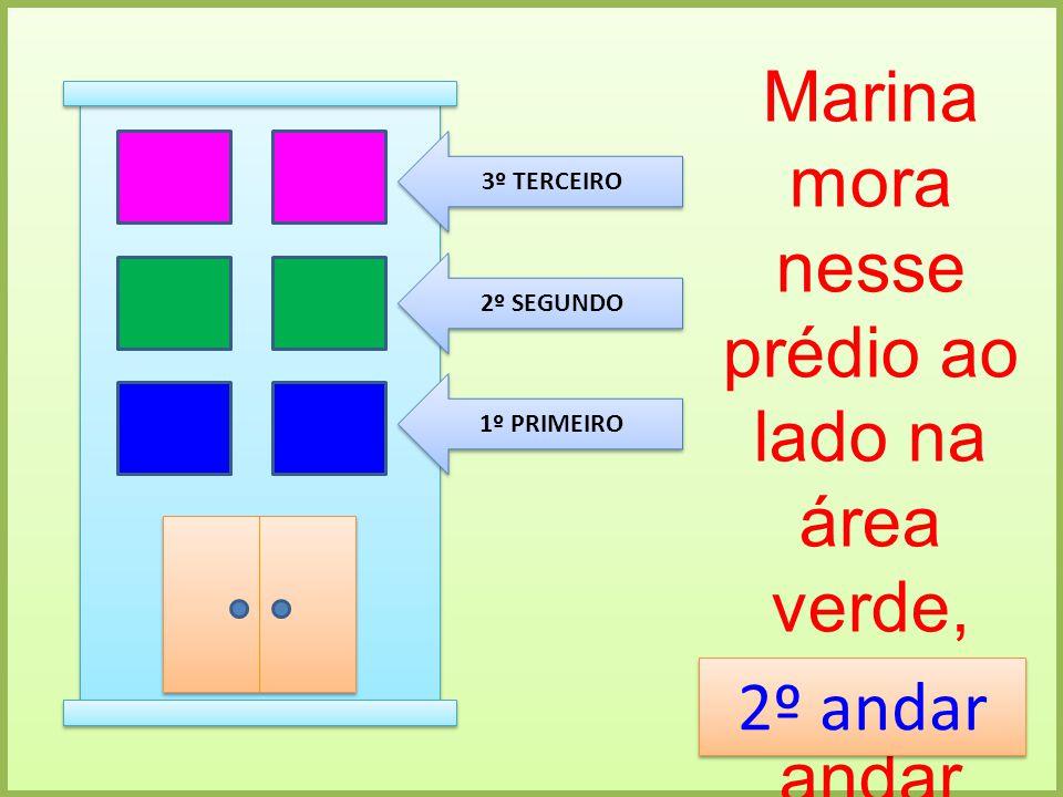 Marina mora nesse prédio ao lado na área verde, em que andar Marina mora