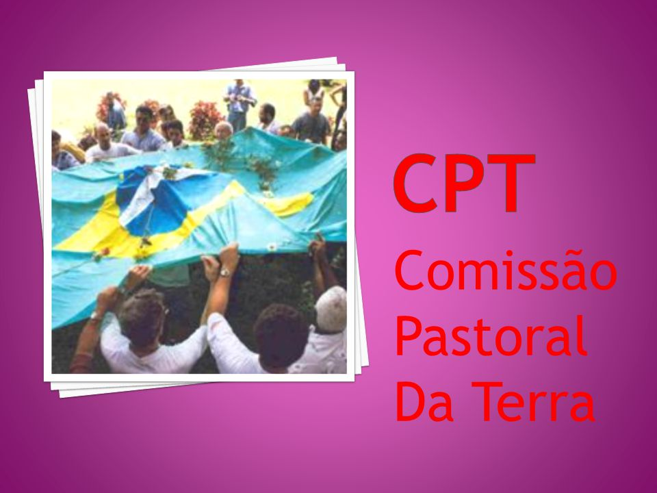 Cpt Comissão Pastoral Da Terra