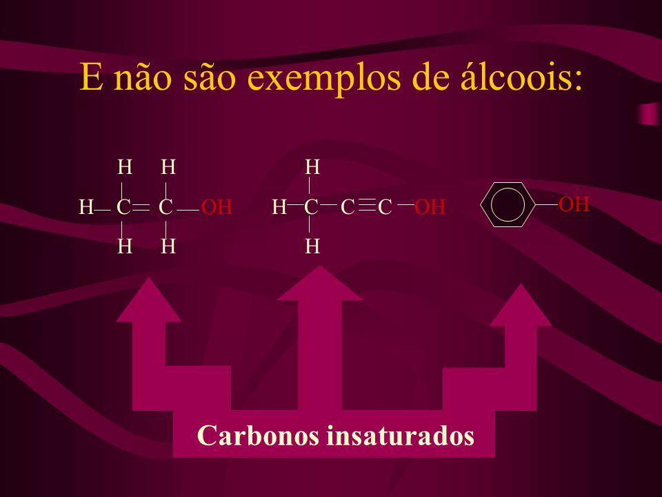 E não são exemplos de álcoois: