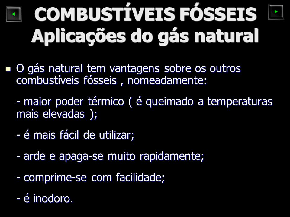 COMBUSTÍVEIS FÓSSEIS Aplicações do gás natural