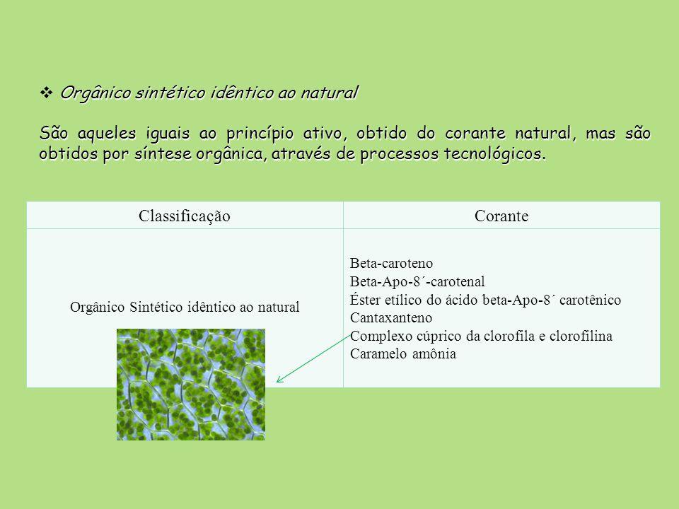 Orgânico Sintético idêntico ao natural