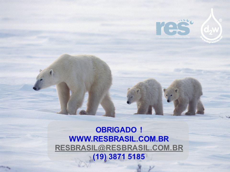 OBRIGADO ! WWW.RESBRASIL.COM.BR RESBRASIL@RESBRASIL.COM.BR (19) 3871 5185