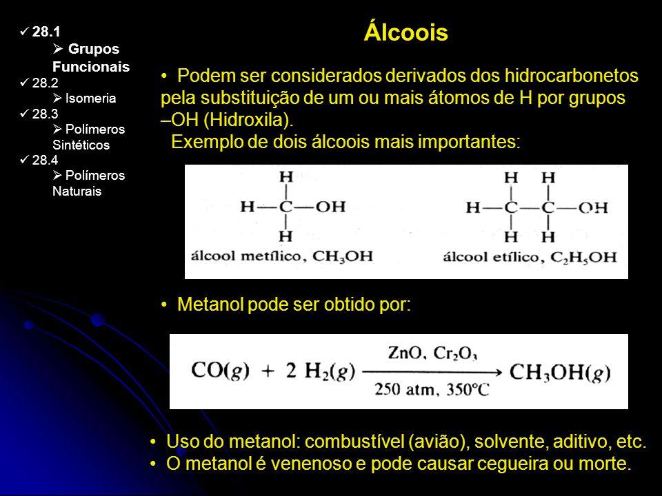 Álcoois 28.1. Grupos Funcionais. 28.2. Isomeria. 28.3. Polímeros Sintéticos. 28.4. Polímeros Naturais.