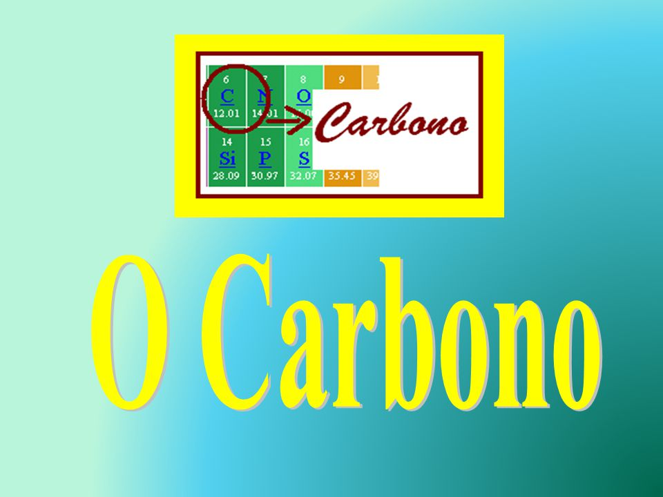 O Carbono