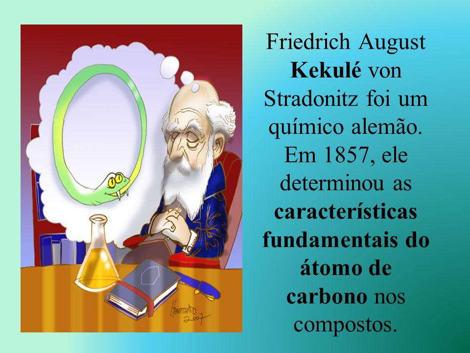 Friedrich August Kekulé von Stradonitz foi um químico alemão