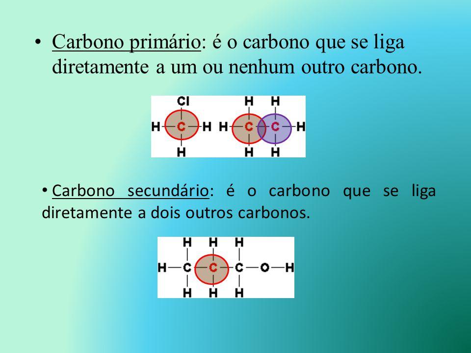 Carbono primário: é o carbono que se liga diretamente a um ou nenhum outro carbono.