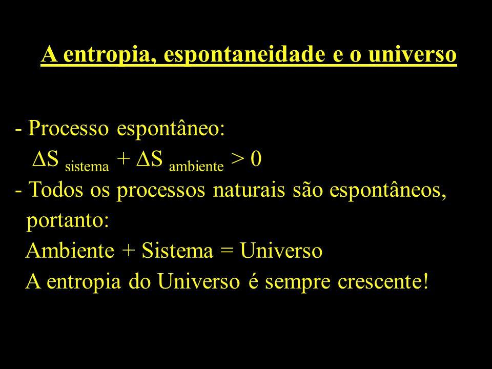 A entropia, espontaneidade e o universo