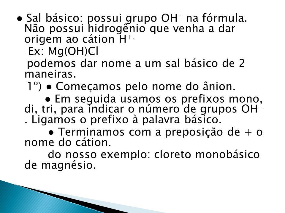 ● Sal básico: possui grupo OH- na fórmula