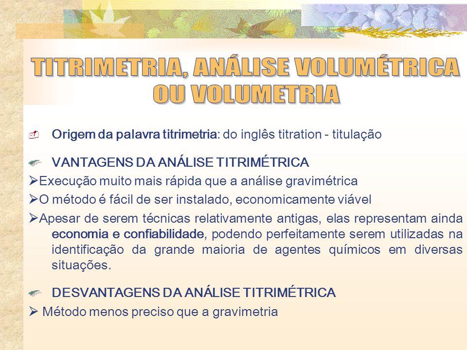 TITRIMETRIA, ANÁLISE VOLUMÉTRICA