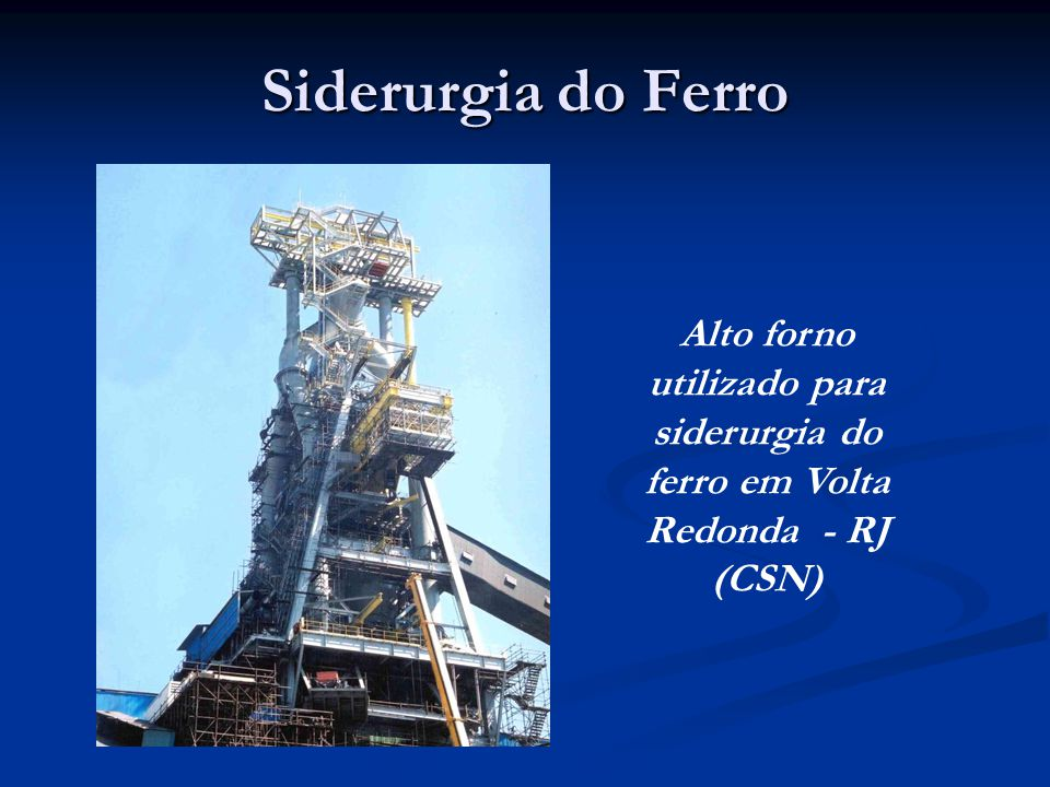 Siderurgia do Ferro Alto forno utilizado para siderurgia do ferro em Volta Redonda - RJ (CSN)