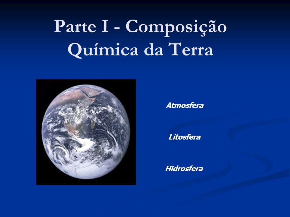 Parte I - Composição Química da Terra