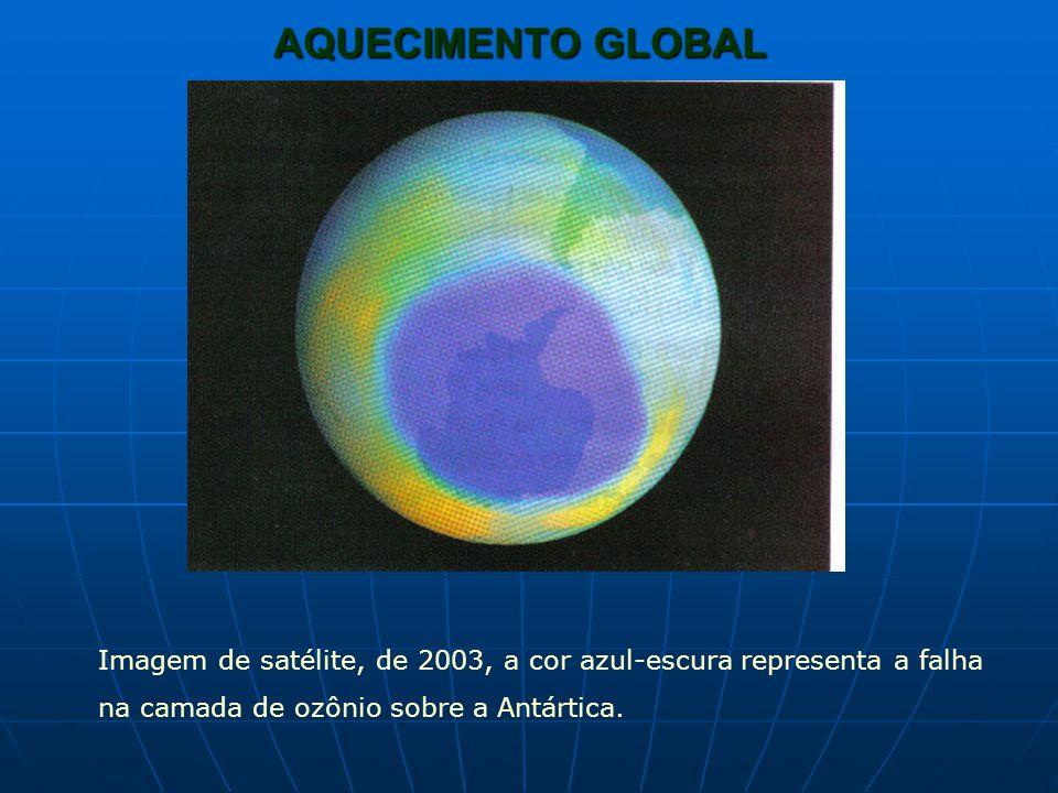 AQUECIMENTO GLOBAL Imagem de satélite, de 2003, a cor azul-escura representa a falha.
