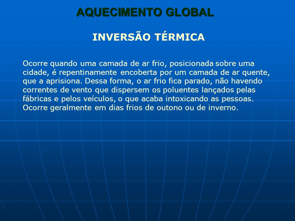 AQUECIMENTO GLOBAL INVERSÃO TÉRMICA