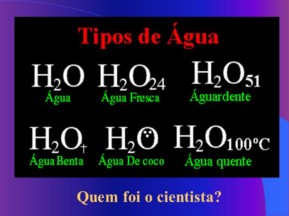 Quem foi o cientista