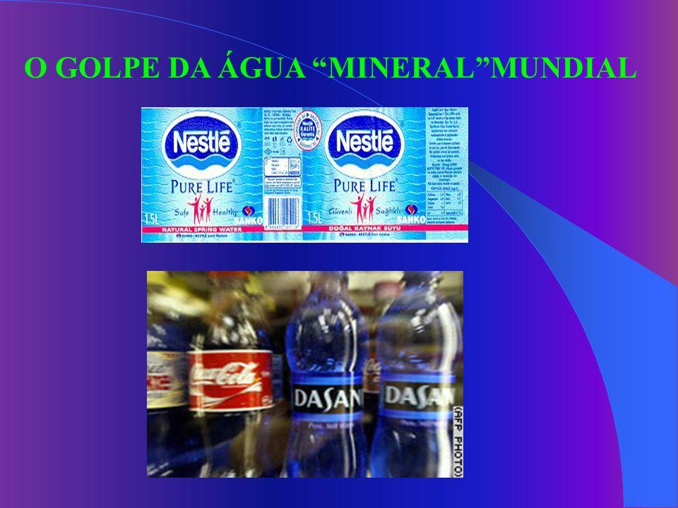 O GOLPE DA ÁGUA MINERAL MUNDIAL