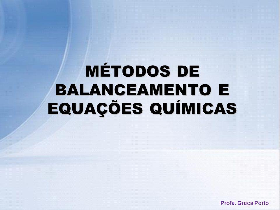 MÉTODOS DE BALANCEAMENTO E EQUAÇÕES QUÍMICAS