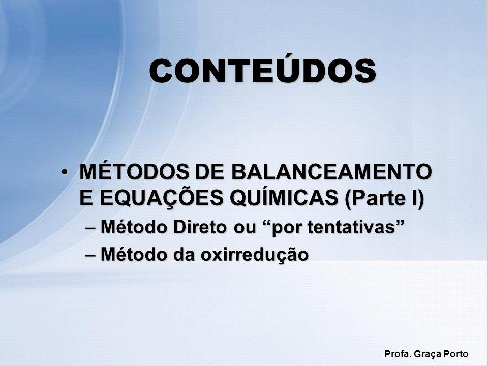 CONTEÚDOS MÉTODOS DE BALANCEAMENTO E EQUAÇÕES QUÍMICAS (Parte I)