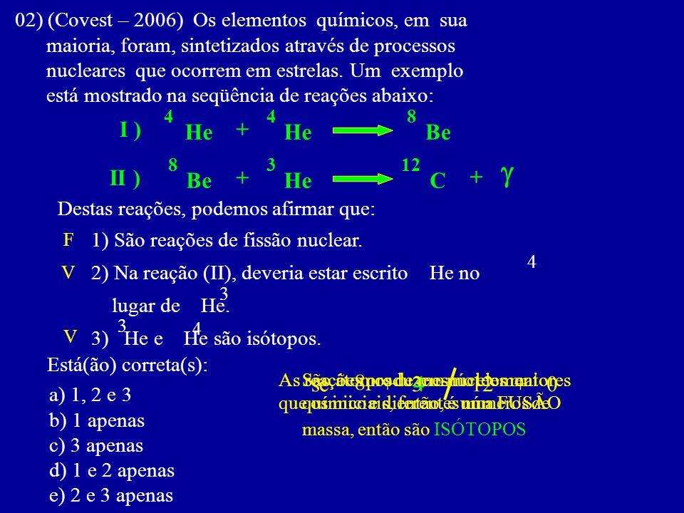 g I ) He + He Be II ) Be + He C + se 8 + 3 4 = 12 +