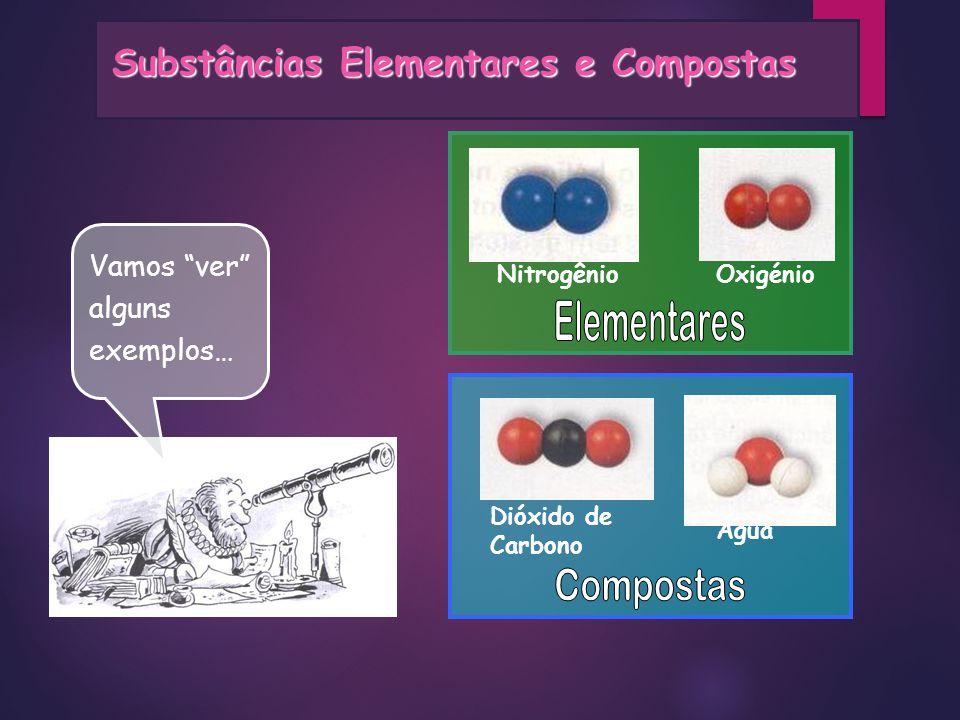 Elementares Compostas Substâncias Elementares e Compostas
