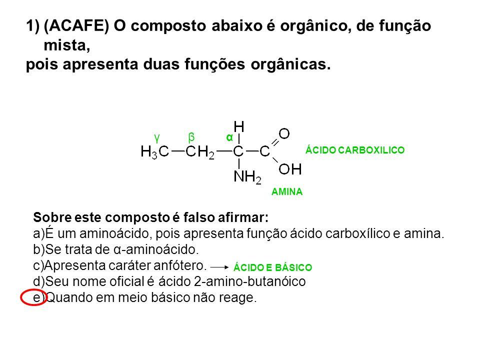 (ACAFE) O composto abaixo é orgânico, de função mista,
