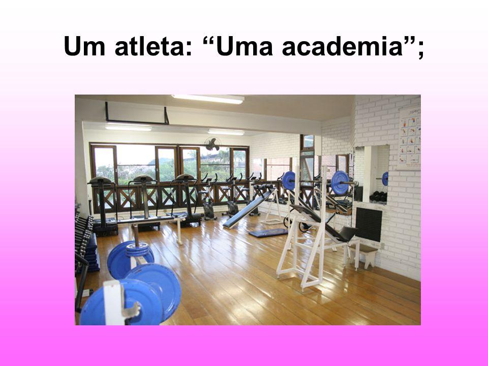 Um atleta: Uma academia ;