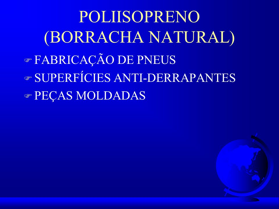 POLIISOPRENO (BORRACHA NATURAL)