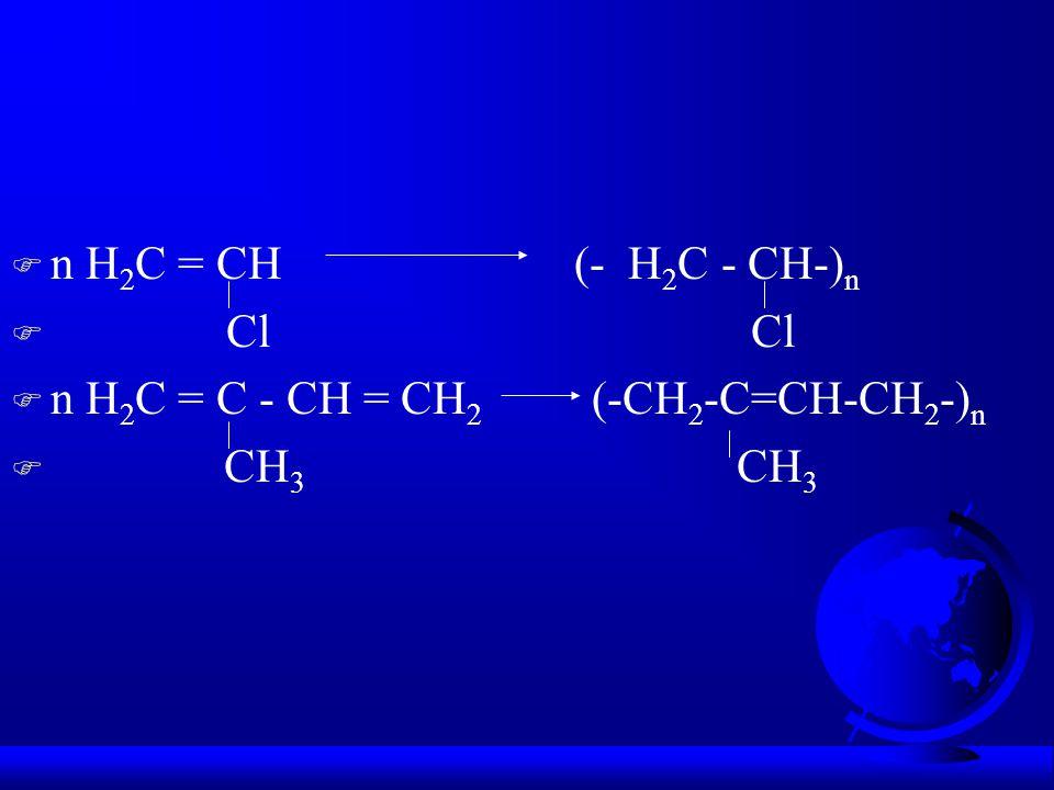 n H2C = CH (- H2C - CH-)n Cl Cl.