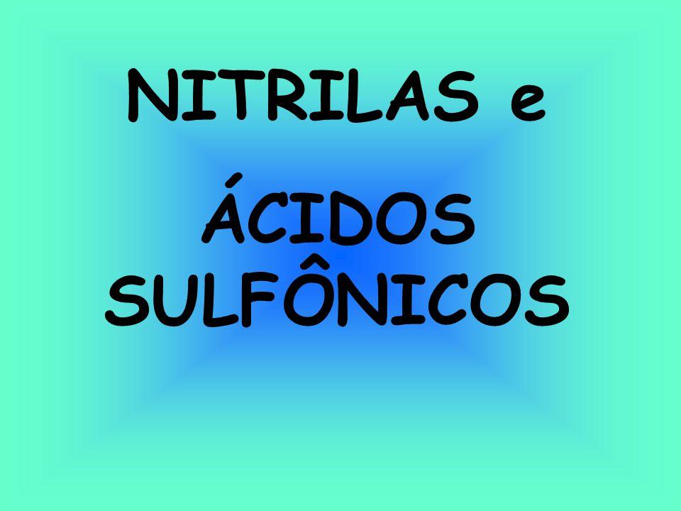 NITRILAS e ÁCIDOS SULFÔNICOS