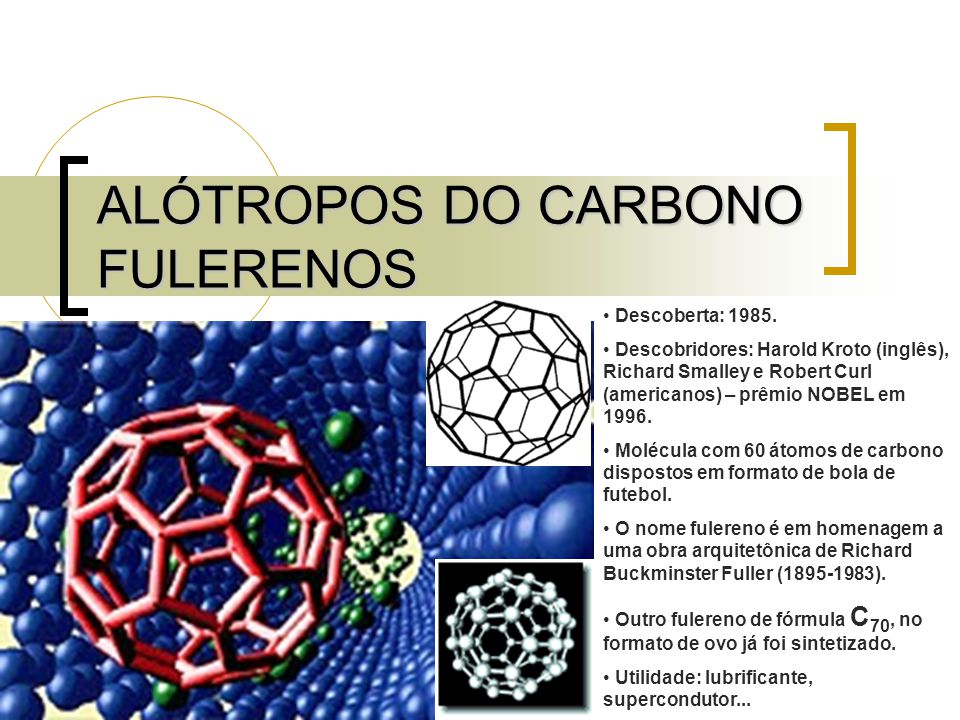 ALÓTROPOS DO CARBONO FULERENOS