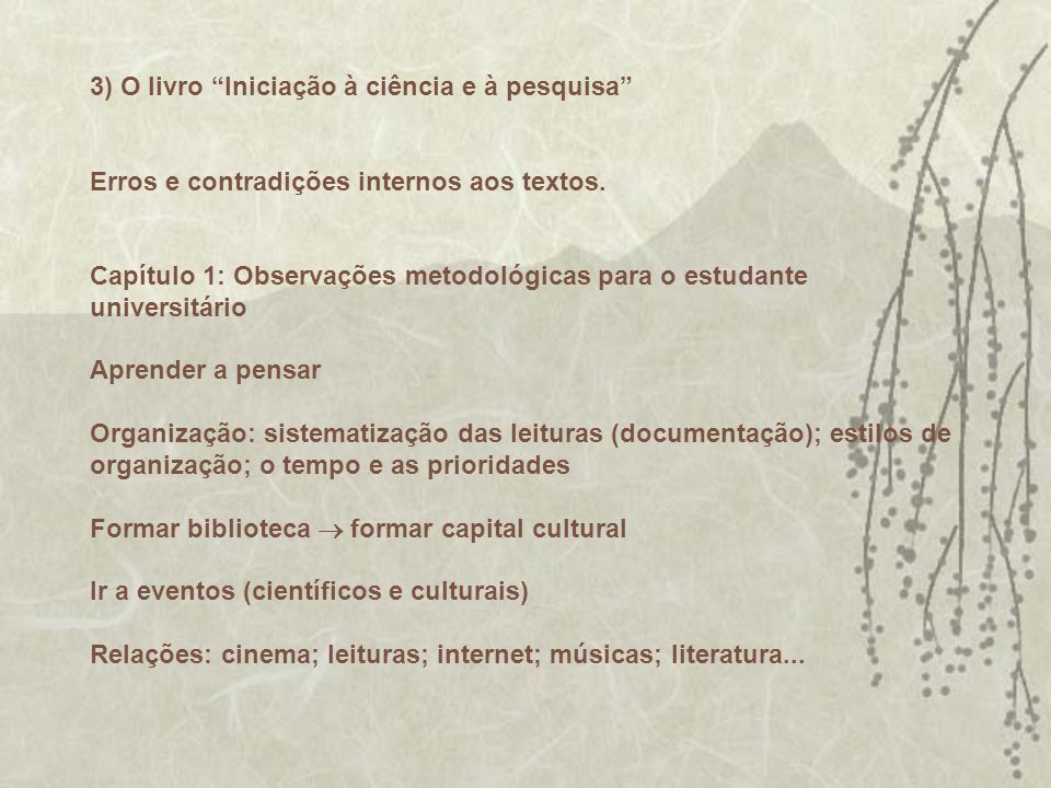 3) O livro Iniciação à ciência e à pesquisa Erros e contradições internos aos textos.