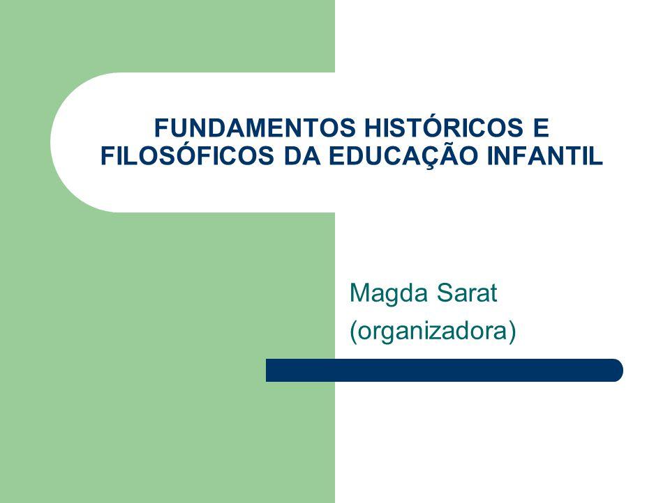 FUNDAMENTOS HISTÓRICOS E FILOSÓFICOS DA EDUCAÇÃO INFANTIL