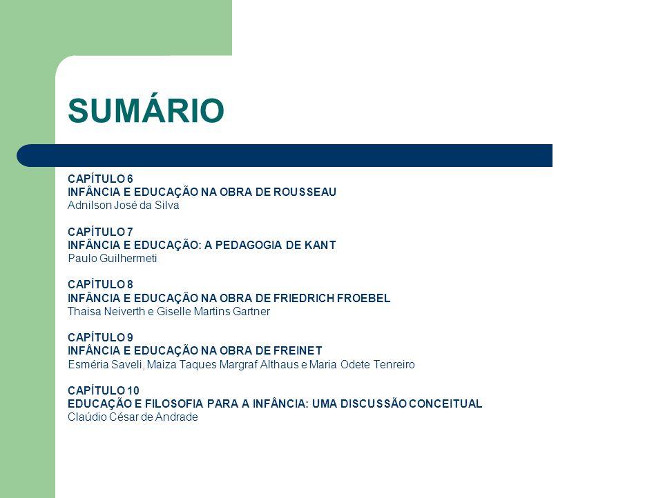 SUMÁRIO CAPÍTULO 6 INFÂNCIA E EDUCAÇÃO NA OBRA DE ROUSSEAU