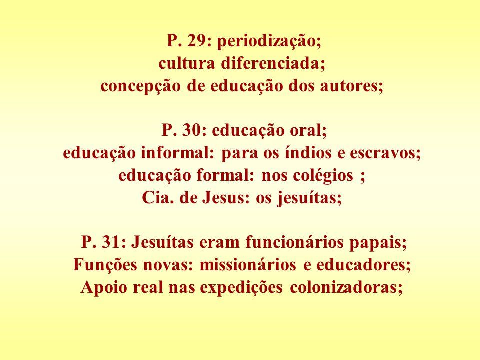 P. 29: periodização; cultura diferenciada; concepção de educação dos autores; P.