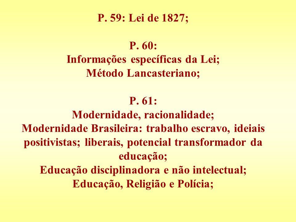 P. 59: Lei de 1827; P. 60: Informações específicas da Lei; Método Lancasteriano; P.