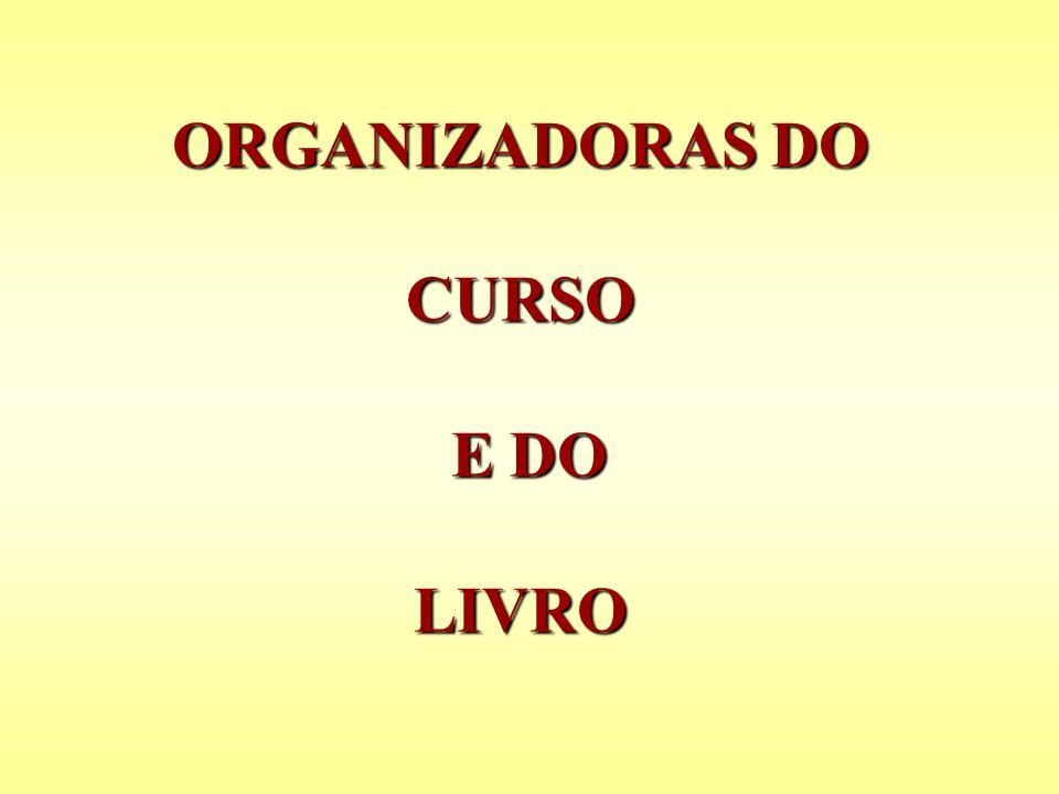 ORGANIZADORAS DO CURSO E DO LIVRO