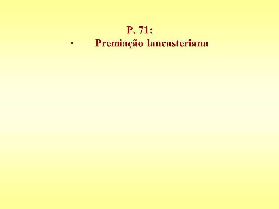 P. 71: · Premiação lancasteriana