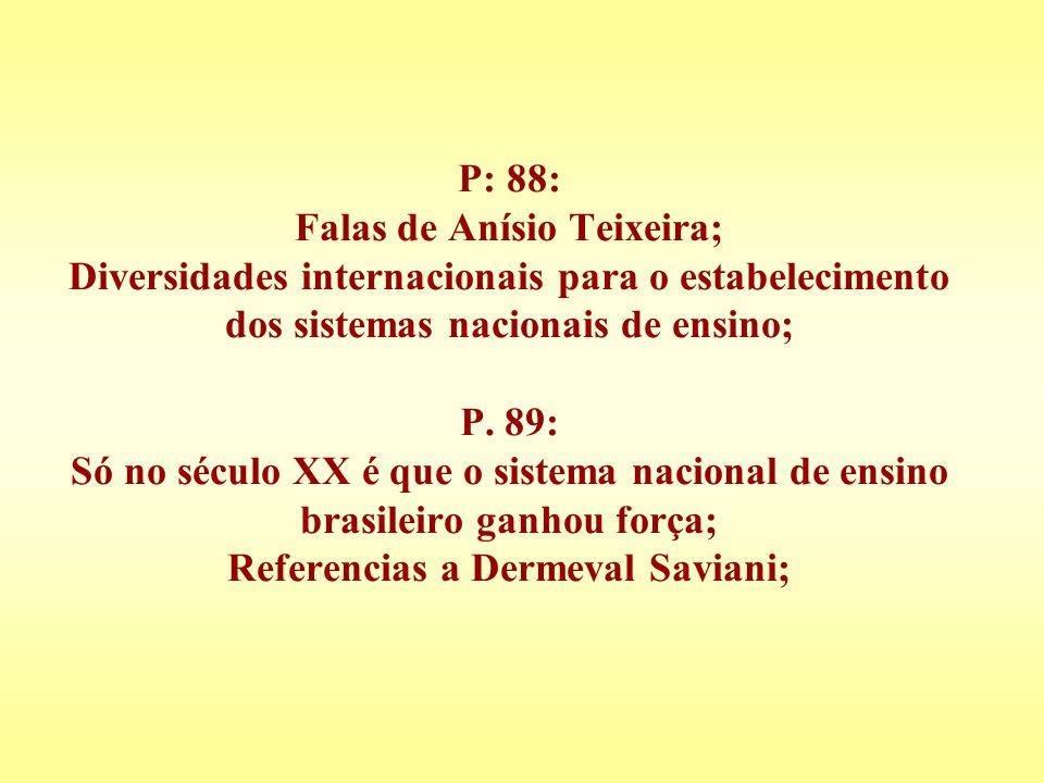 P: 88: Falas de Anísio Teixeira; Diversidades internacionais para o estabelecimento dos sistemas nacionais de ensino; P.