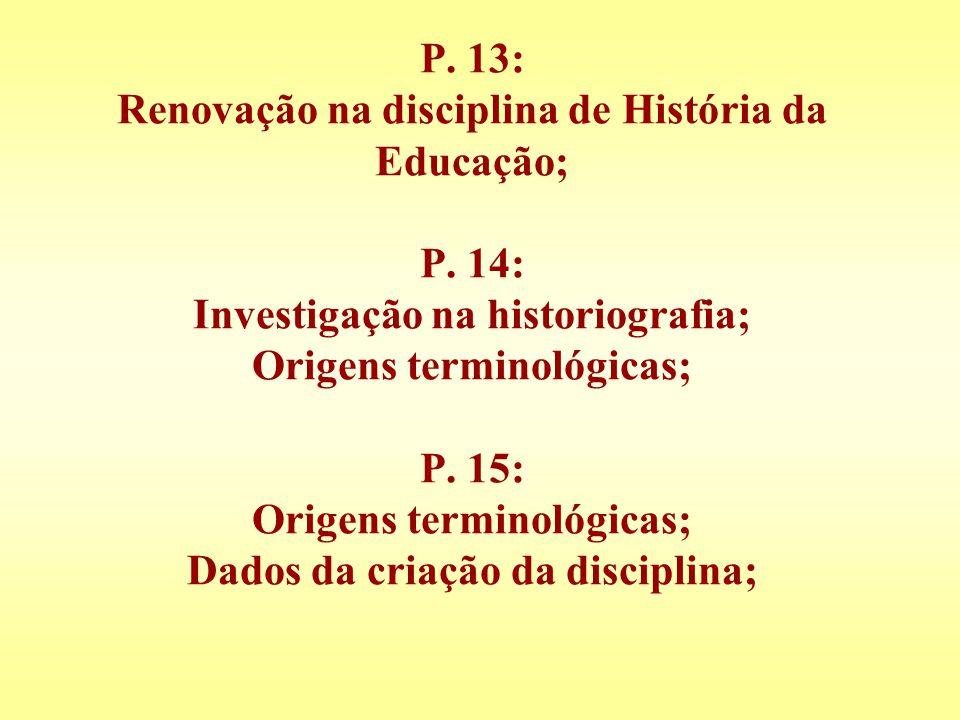P. 13: Renovação na disciplina de História da Educação; P